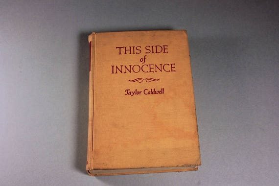 1946 Hardcover Book, This Side Of Innocence, Taylor Caldwell,  First Edition, Novel, Fiction, Romance, Literature,