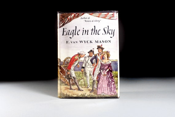 1948 Hardcover Book, Eagle in the Sky, F. Van Wyck Mason, First Edition, Fourth Printing, Historical Novel, War Story, Medical Fiction