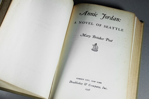 1948 Hardcover Book, Annie Jordan, Mary Brinker Post, First Edition, Romance, Seattle History, Literature, Fiction, Novel