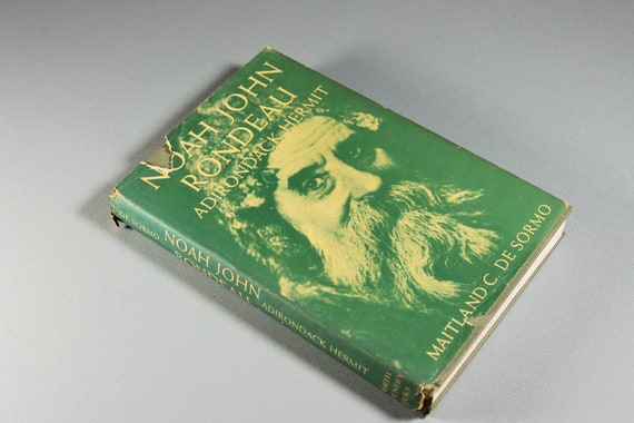 1969 Hardcover Book, Noah John Rondeau, Adirondack Hermit, First Edition, Biography