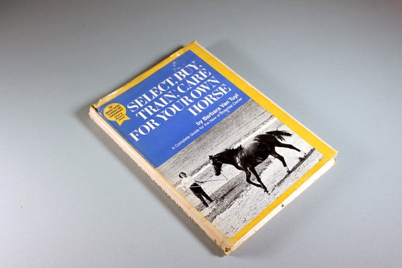 Hard Cover Book, Select Buy Train Care For Your Own Horse, Horse Guide, Equestrian, Reference, Horse Enthusiasts, Illustrated