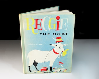 Children's Hardcover Book, Reggie the Goat, Frances Altman, Fiction, Collectible, Animal Story, Illustrated