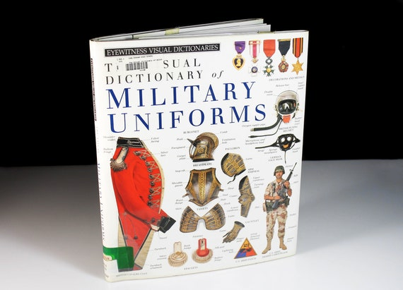1992 Hardcover Book, The Visual Dictionary of Military Uniforms, Coffee Table Book, Non-Fiction, Illustrated, Uniform History