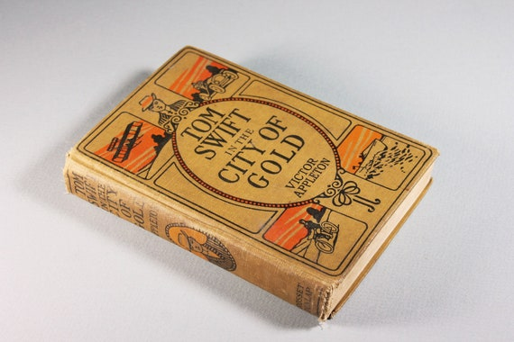 Tom Swift, In The City of Gold, 1912 Antique Children's Hardcover Book, First Edition, Children's Series, Literature, Adventure, Mystery