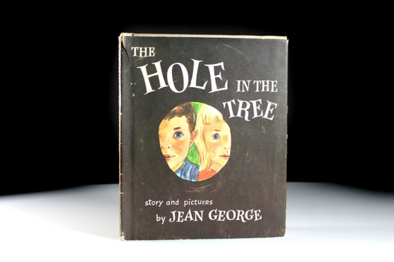 1961 Children's Hardcover Book, The Hole in the Tree, Fiction, Weekly Reader Book, Collectible, Illustrated, Nature, Animals, Environment