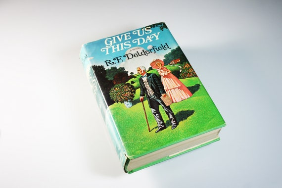 Hardcover Book, Give Us This Day, R. F. Delderfield, Book Club Edition, Novel, Historical Fiction, British Literature
