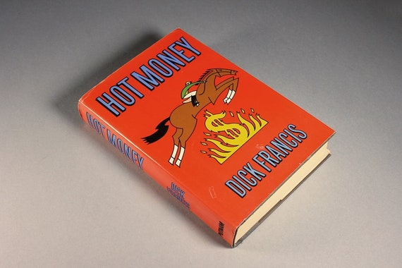 Hardcover Book, Hot Money, Dick Francis, Novel, Thriller, Suspense, Mystery, Fiction, Horse Racing, 1988 First American Edition