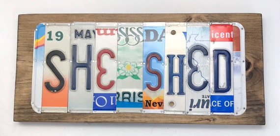 She shed, License Plate Sign, garage signs, store gifts, gift for her, sheshed