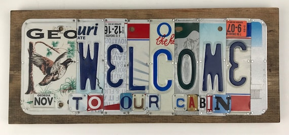 Welcome to our cabin, License Plate Sign, license plate art, cabin, cabin sign, welcome sign