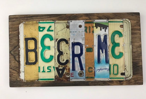 Beer Me sign License Plate Sign, bar signs, gifts for men, gifts for women, man cave, license plate art