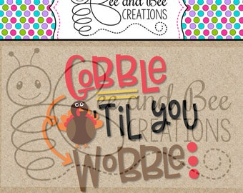 Gobble til you Wobble SVG & PNG files