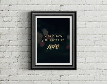 "Gossip Girl Printable: ""You Know You Love Me"""