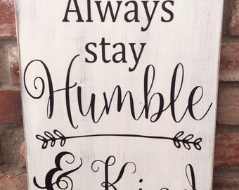 Always stay humble and kind. Tim McGraw song. Stay humble. Be kind. Country song. Gallery wall. Home decor