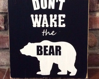 Don't wake the bear painting on wood. Nursery decor, kids room, cabin, bedroom, rustic. MORE COLORS AVAILABLE