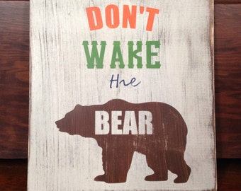 Don't wake the bear. Handpainted wood sign. Nursery decor, kids room, cabin, bedroom, rustic, woodland.