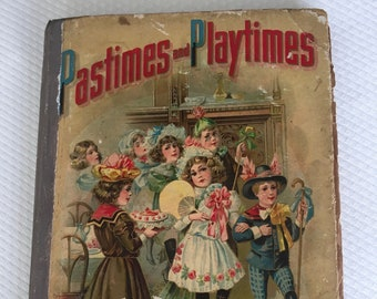 1905 PASTIMES and PLAYTIMES Children's Book, Antique Victorian Child's Book, Nursery Decor, Baby Shower Gift