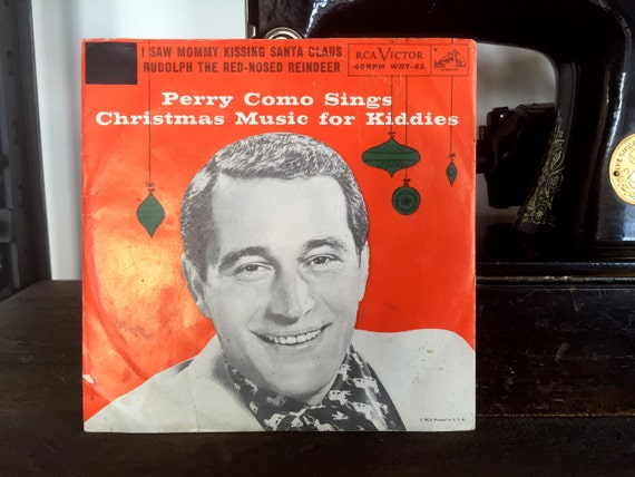Perry Como Christmas.Vintage Perry Como Christmas Record 45 R P M Perry Como Christmas Music For Kiddies Rudolph Red Nose Reindeer Mommy Kissing Santa Clause