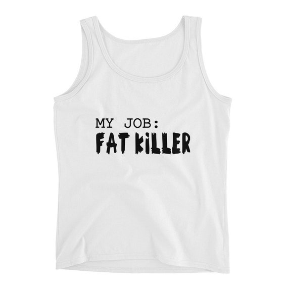 ba311b31e55f23 Workout Tank Gym Shirt My Job Fat Killer Funny Workout Tank