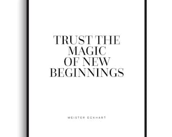 Trust the Magic of New Beginnings - PRINTABLE FILE. Meister Eckhart Quote. Motivational Inspirational Typography Print. Minimal Wall Décor.
