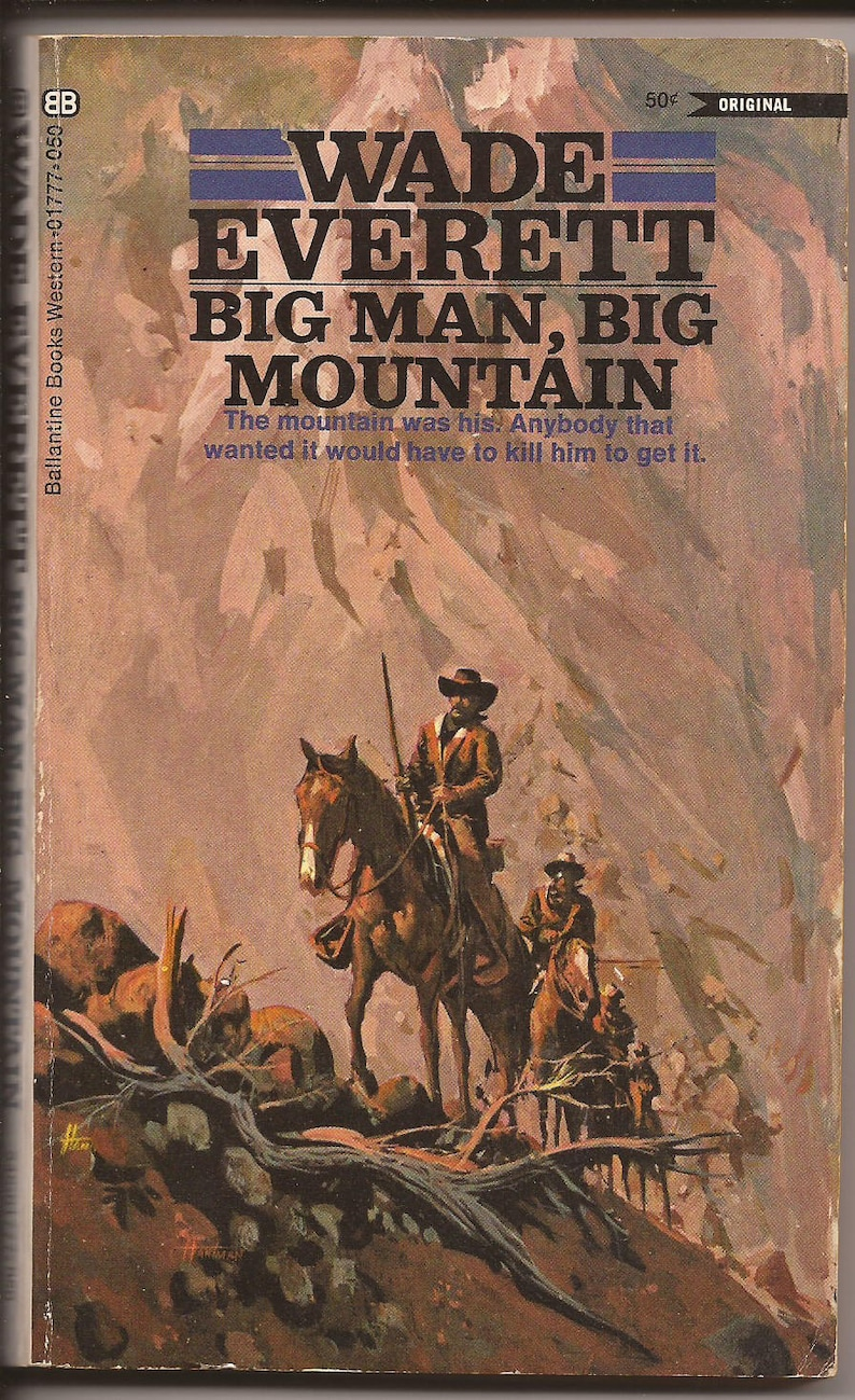 Ballantine Wade Everett: Big Man Big Mountain 1969 2nd image 0