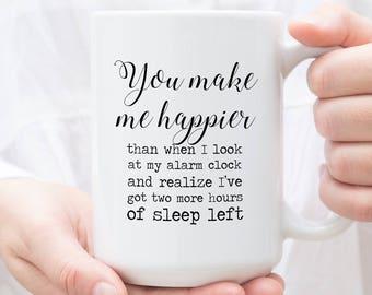 Anniversary Gift, make me happier alarm clock two more hours of sleep, Funny Mug, Gift for Husband, Wife Gift, Humor Couple Gift, Mom mug