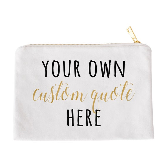 Custom Quote Personalized Zipper Pouch Custom Travel Gift Design Your Own Makeup Bag Back To School Coin Purse Cosmetic Case