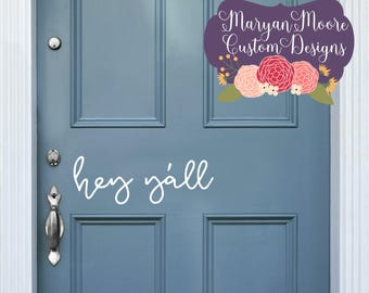 Hey Yall Vinyl Decal Label for Front Door, Mailbox, Sign, Housewarming gift, Perfect for New residents, New home