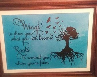 Wings to Show You What You Can Become, Roots to Remind You Where You're From. 8x10 framed print made with vinyl