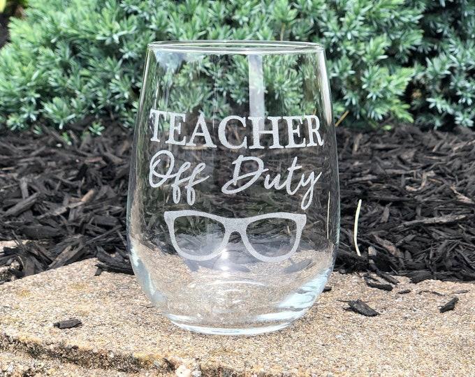 Teacher Off Duty stemless wine glass