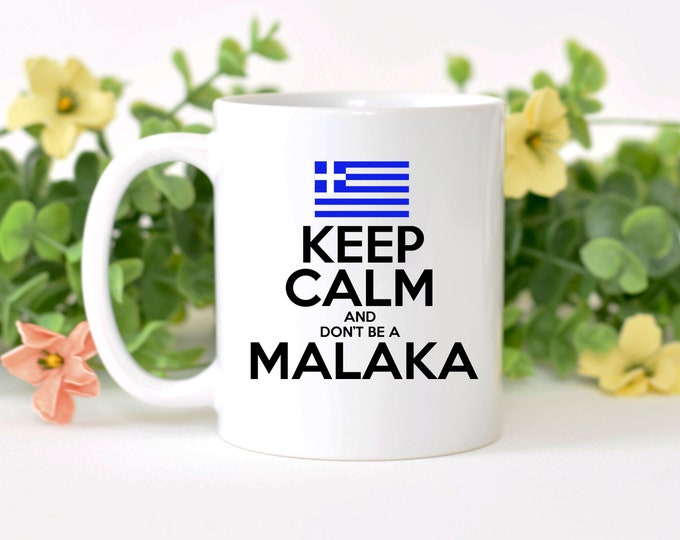 Greek 11 ounce ceramic coffee mug. Don't be a Malaka