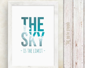 The Sky is the Limit, Wall Art Print, Colorful, Printable Poster, Digital Download, Clouds, Cloud, Motivational, Typography, Quote, Positive