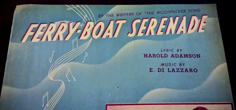 Swing Dance Sheet Music Ferry Boat Serenade 1940 The Andrew Sisters Harold  Adamson E DiLazzaro Piano Sheet Music Collectible Cover Art