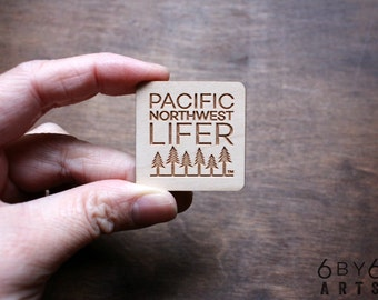 Pacific Northwest Lifer™  Wood Magnet | Pacific Northwest Lifer Series | Washington Oregon Idaho British Columbia | Gifts From Home