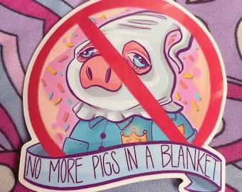 ACAB - No More Pigs In A Blanket Die-Cut Vinyl Sticker