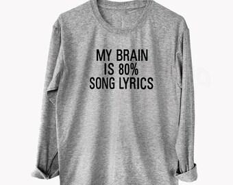 My brain is 80% song lyrics tshirt women tshirt Tumblr graphic shirt funny Top tumblr quote shirt funny quote Top cool tshirts
