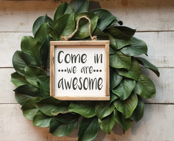 awesome sign decor come in we are awesome sign wood signs signs country decor etsy  wood signs signs country decor