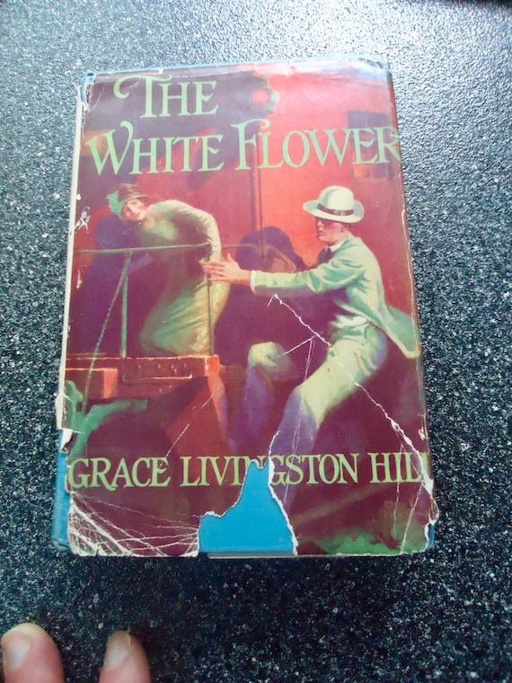 Grace Livingston Hill The White Flower Dj 1st Etsy