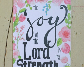 The Joy of the Lord Is My Strength, Pink Flower Verse, Nehemiah 8:10 Print 5x7 or 8x10