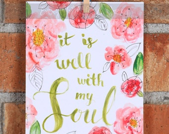 It Is Well With My Soul, Matthew 10:8, Watercolor Art Print 5x7 or 8x10