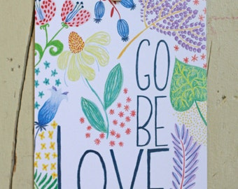 Go Be Love, Doodle, Colored Pencil Art Print 5x7 or 8x10