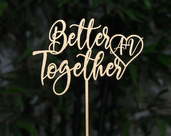 Better Together with Initials Wedding Cake Topper, Bridal Shower - Anniversary - Valentine Day Cake Topper, Rustic/Country Wedding Topper