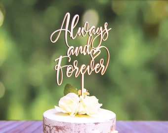 Always and Forever Cake Topper, Wedding - Anniversary - Bridal Shower Topper, Statement Topper, Plain Wood-Stained-Painted-Glittered Topper