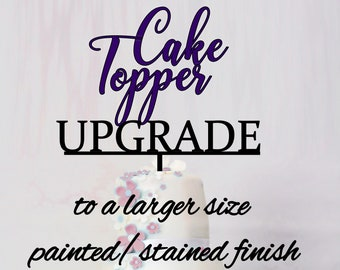 Cake Topper UPGRADE only.  Please see this listing description before purchasing.