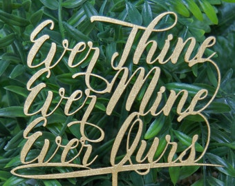 Ever Thine Ever Mine Ever Ours Wedding Cake Topper, Wedding Keepsake, Photo Prop, Rustic Chic Wedding, Anniversary - Valentine Day Topper