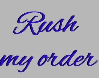 RUSH my ORDER for the FAST 1-2 day production