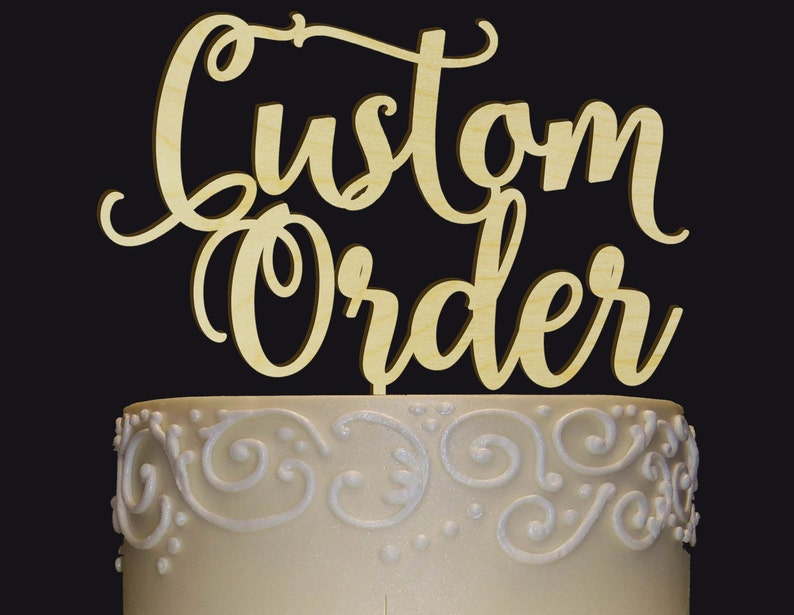 YOUR Cake Topper IDEA Your CUSTOM Wedding-Anniversary-Bridal image 0