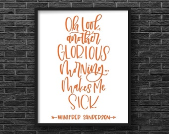 Hocus Pocus Quote. Halloween Print. Oh Look Another Glorious Morning. Instant Download. Calligraphy Print. Quote Prints.  Wall Art. Holiday.
