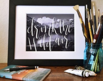 Drink the Wild Air. Ralph Waldo Emerson. Quote Prints. Instant Download. Calligraphy Font. Calligraphy Print. Photography. Home Decor.
