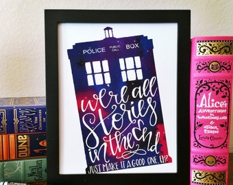 We're All Stories in the End. Doctor Who. Instant Download. Calligraphy Print. Calligraphy Font.  Quote Prints. Home Decor. Wall Art. Prints