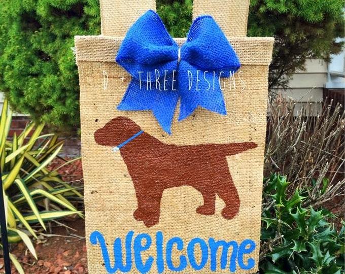Welcome Dog Burlap Yard Garden Flag // Dog Lover Flag // Chocolate Lab Dog Flag // Animal Lover Burlap